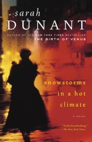 Snowstorms in a Hot Climate - A Novel ebook by Sarah Dunant