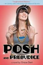 Posh and Prejudice ebook by Grace Dent