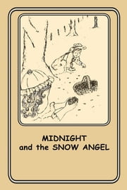Midnight and The Snow Angel - 12 ebook by Joann Ellen Sisco