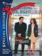 Acquiring Mr. Right ebook by Laurie Paige