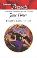 Bought to Carry His Heir 電子書 by Jane Porter