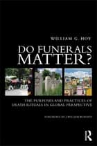 Do Funerals Matter? ebook by William G. Hoy
