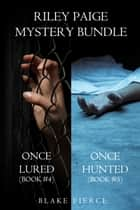Riley Paige Mystery Bundle: Once Lured (#4) and Once Hunted (#5) ebook by Blake Pierce