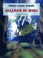 Gulliver of Mars ebook by Edwin Lester Arnold