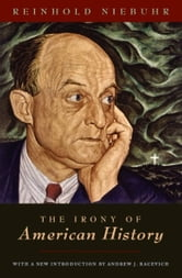 The Irony of American History ebook by Reinhold Niebuhr