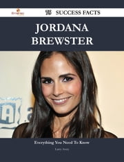 Jordana Brewster 75 Success Facts - Everything you need to know about Jordana Brewster ebook by Larry Avery
