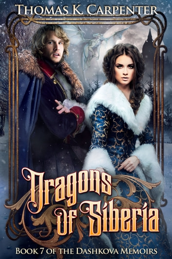 Dragons of Siberia ebook by Thomas K. Carpenter