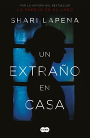 Un extraño en casa ebook by Shari Lapena