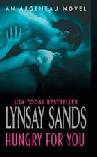 Hungry For You - An Argeneau Novel ebook by Lynsay Sands