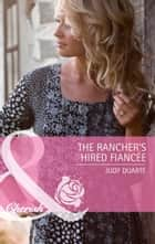 The Rancher's Hired Fiancée (Mills & Boon Cherish) ebook by Judy Duarte