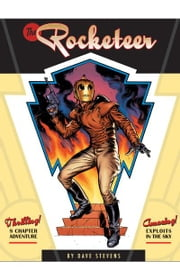 The Rocketeer: The Complete Adventures ebook by Dave Stevens