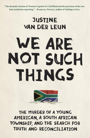 We are not such things ebook di justine van der leun 9780812994513 we are not such things the murder of a young american a south african fandeluxe Image collections