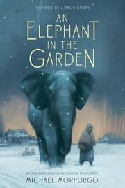 An Elephant in the Garden ebook by Michael Morpurgo