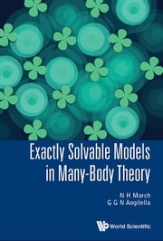 Exactly Solvable Models in Many-Body Theory ebook by N H March,G G N Angilella