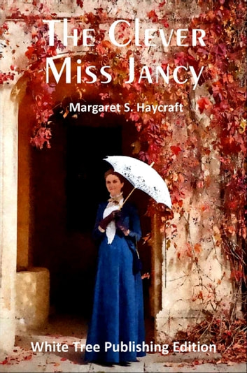 The Clever Miss Jancy ebook by Margaret S. Haycraft
