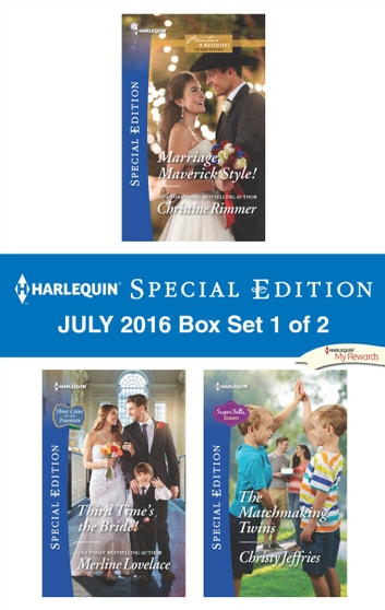 Harlequin Special Edition July 2016 Box Set 1 of 2 - Marriage, Maverick Style!\Third Time's the Bride!\The Matchmaking Twins ebook by Christine Rimmer,Merline Lovelace,Christy Jeffries