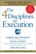 The 4 Disciplines of Execution ebook by Sean Covey,Chris McChesney,Jim Huling