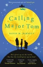 Calling Major Tom - the laugh-out-loud feelgood comedy about long-distance friendship ebook by David M. Barnett