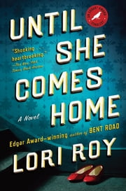 Until She Comes Home - A Novel ebook by Lori Roy