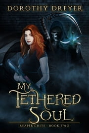 My Tethered Soul ebook by Dorothy Dreyer