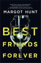 Best Friends Forever E-bok by Margot Hunt