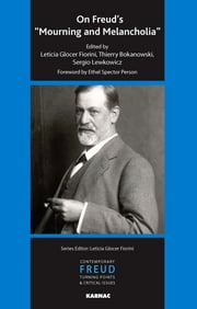 "On Freud's ""Mourning and Melancholia"" ebook by Thierry Bokanowski,Leticia Glocer Fiorini,Sergio Lewkowicz"