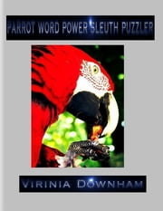 Parrot Word Power Sleuth Puzzler ebook by Virinia Downham