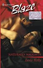 Naturally Naughty ebook by Leslie Kelly