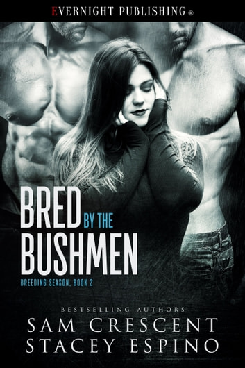 Bred by the Bushmen ebook by Sam Crescent,Stacey Espino