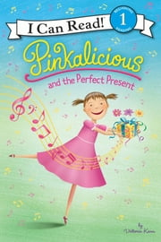 Pinkalicious and the Perfect Present ebook by Victoria Kann, Victoria Kann