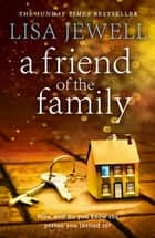 A Friend of the Family eBook by Lisa Jewell