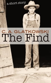 The Find - (A Short Story) ebook by C. A. Glatkowski,Lena Goldfinch