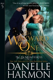The Wayward One ebook by Danelle Harmon