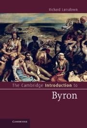 The Cambridge Introduction to Byron ebook by Professor Richard Lansdown