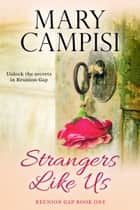 Strangers Like Us - A Small Town Family Saga ebook by Mary Campisi