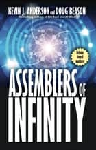 Assemblers of Infinity ebook by Kevin J. Anderson, Doug Beason