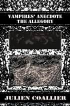 Vampires' Anecdote - The Allegory ebook by Julien Coallier