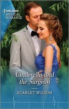 Cinderella and the Surgeon ebook by Scarlet Wilson