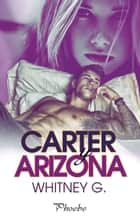 Carter y Arizona ebook by Whitney G.