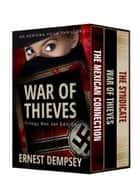 War of Thieves Box Set ebook by Ernest Dempsey