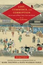 Lust, Commerce, and Corruption - An Account of What I Have Seen and Heard, by an Edo Samurai ebook by Mark Teeuwen, Kate Wildman Nakai, Fumiko Miyazaki,...