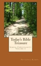 Today's Bible Treasure, Simple Christianity, Volume 1 ebook by Prudence Ramos