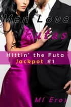 Men Love Futas ebook by MI Eros