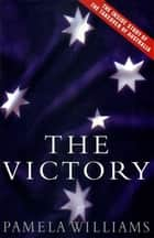 The Victory - The inside story of the takeover of Australia ebook by