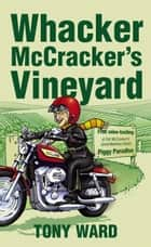 Whacker McCracker's Vineyard ebook by Tony Ward
