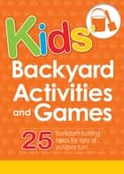 Kids' Backyard Activities and Games ebook by Media Adams