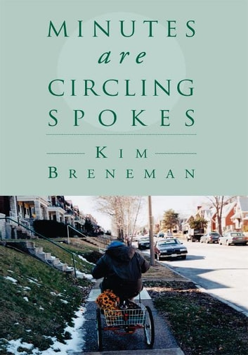 Minutes Are Circling Spokes - Minutes are Circling ebook by Kim Breneman