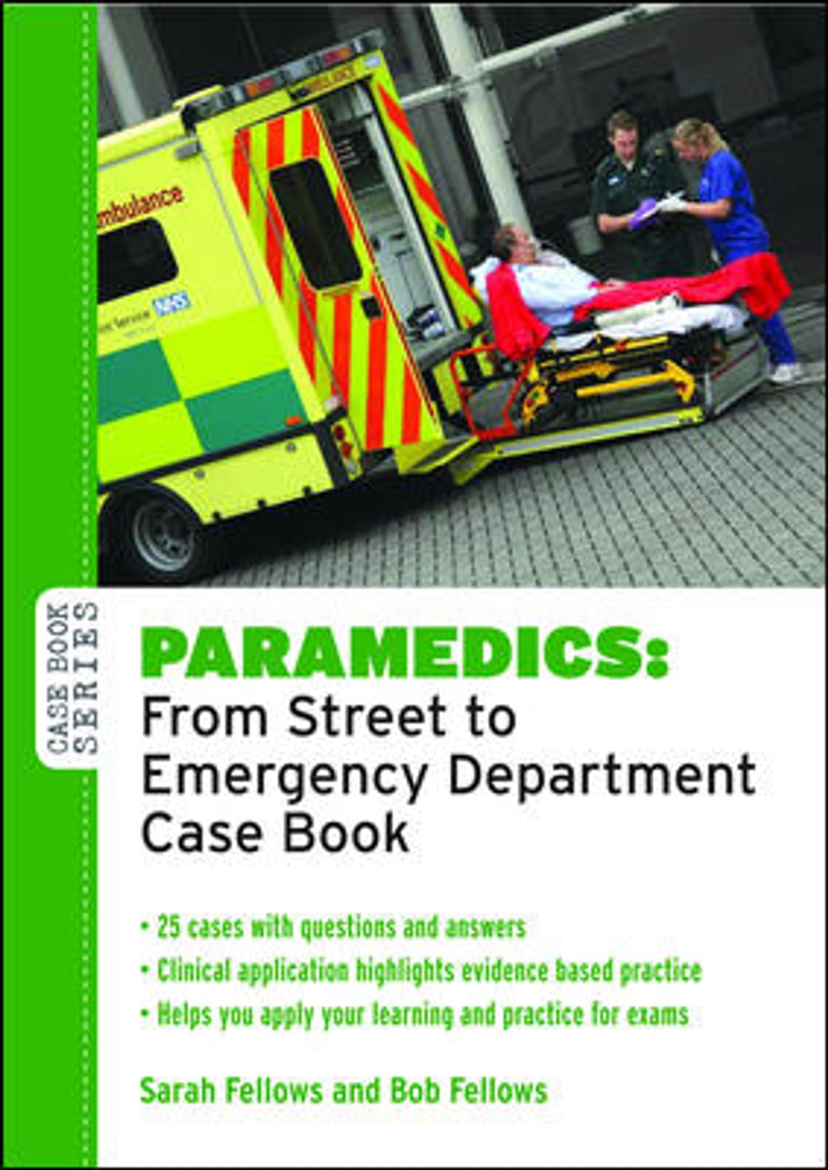 Paramedics: From Street To Emergency Department Case Book eBook by ...