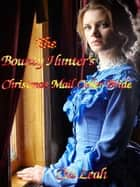 The Bounty Hunter's Christmas Mail Order Bride ebook by Cia Leah