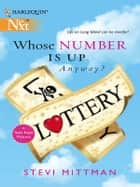 Whose Number Is Up, Anyway? (Mills & Boon M&B) ebook by Stevi Mittman